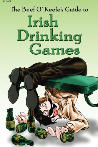 Irish Drinking Games: by the Beef O' ()