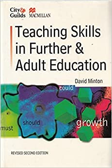 Book Teaching Skills in Further and Adult Education (City & Guilds/Macmillan Publishing for CAE) by David Minton (1997-05-05)