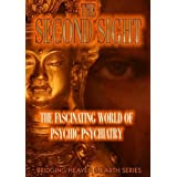The Second Sight: The Fascinating World of Psychic Psychiatry