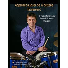 Apprenez à jouer de la batterie facilement (Learn Drum Books t. 3) (French Edition)