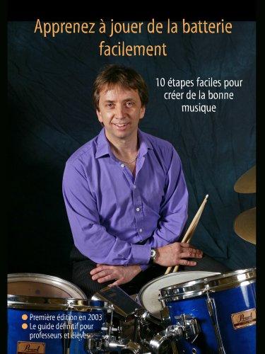 Apprenez à jouer de la batterie facilement (Learn Drum Books t. 3) (French - Pour Percussion