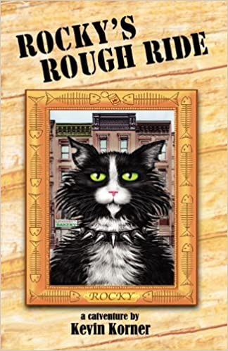 Book Rocky's Rough Ride, a catventure by Kevin Korner (2012-06-06)