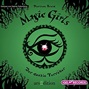 Der dunkle Verräter (Magic Girls 9) Hörbuch