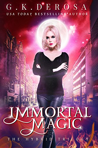 (Immortal Magic: The Hybrid Trilogy Book Two )