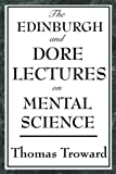 The Edinburgh and Dore Lectures on Mental Science, Thomas Troward, 1604593342