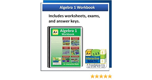 Algebra 1 Workbook - Includes Worksheets, Exams and Answer Keys ...