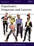 Napoleon's Dragoons and Lancers