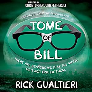 The Tome of Bill Series: Books 5-8 Audiobook