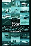 Your Emotional Boat, Linda Branham, 1434362973