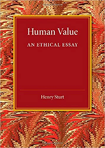 Apa Format Sample Paper Essay Human Value An Ethical Essay Henry Sturt  Amazoncom Books How To Write A Proposal Essay Outline also Topic For English Essay Human Value An Ethical Essay Henry Sturt  Amazon  Interesting Persuasive Essay Topics For High School Students
