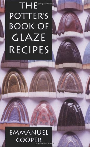 - The Potter's Book of Glaze Recipes