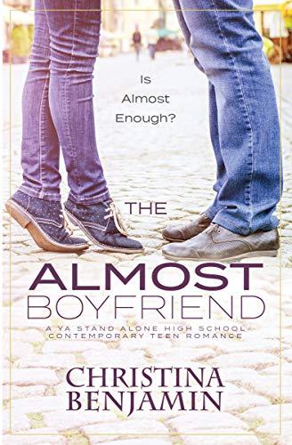 The Almost Boyfriend: A YA Stand Alone High School Contemporary Teen Romance (The Boyfriend Series Book 2)