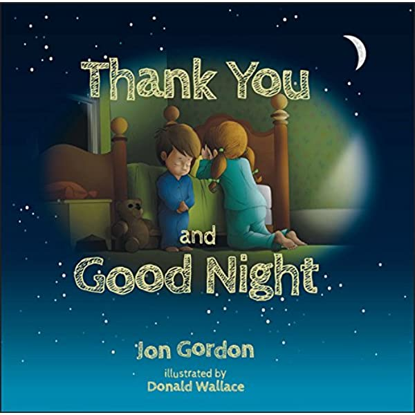 Thank You And Good Night Gordon Jon Wallace Donald 9781118986912 Amazon Com Books