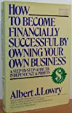 img - for How to Become Financially Successful by Owning Your Own Business book / textbook / text book