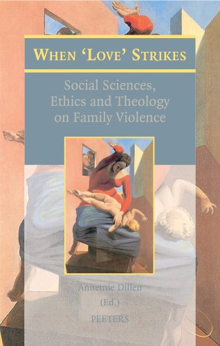 When 'Love' Strikes: Social Sciences, Ethics and Theology on Family Violence by Brand: Peeters Publishers