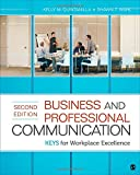 Business and Professional Communication : KEYS for Workplace Excellence, Wahl, Shawn T. and Quintanilla, Kelly M., 1452217629