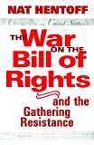 The War on the Bill of Rights, Nat Hentoff, 1583226214