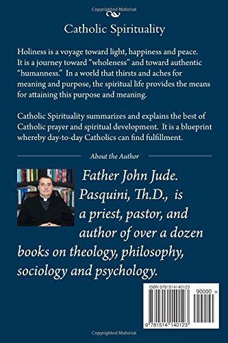Catholic spirituality a grace driven life fr john j pasquini catholic spirituality a grace driven life fr john j pasquini 9781514140123 amazon books malvernweather Choice Image