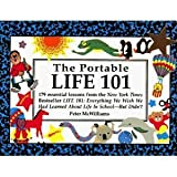 The Portable LIFE 101 : 179 Essential Lessons from the New York Times Bestseller LIFE 101, McWilliams, Peter, 0931580900