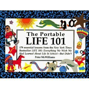 Portable Life 101: 179 Essential Lessons from the N Y Times Bestseller Life 101 : Everything We Wish We Had Learned About Life in School-But Didn't