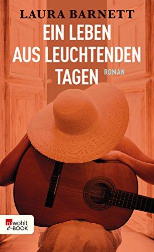 Ein Leben aus leuchtenden Tagen (German Edition)