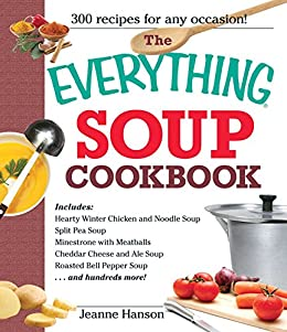 The Everything Soup Cookbook (Everything®) by [Hanson, B.J., Hanson, Jeanne]