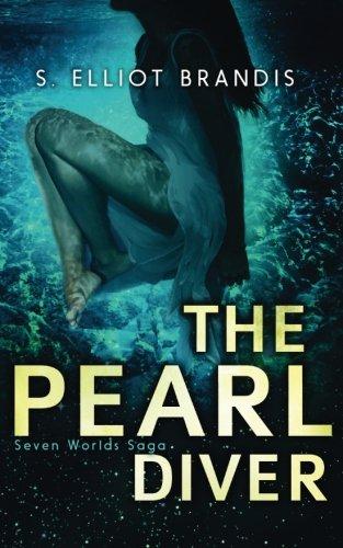 The Pearl Diver (Seven Worlds Saga) (Volume 1)