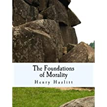 The Foundations of Morality (Large Print Edition)