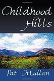 Childhood Hills, Pat Mullan, 0595093078