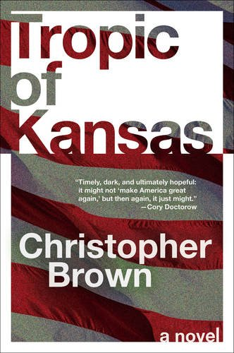 Tropic of Kansas: A Novel