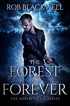 The Forest of Forever (The Soren Chase Series, Book One) by [Blackwell, Rob]