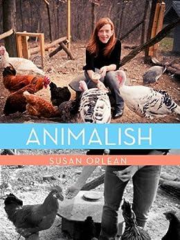 Animalish (Kindle Single) by [Orlean, Susan]