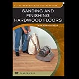 Sanding and Finishing Hardwood Floors with Don Bollinger