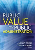 Public Value and Public Administration Front Cover