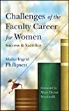 Challenges of the Faculty Career for Women: Success and Sacrifice