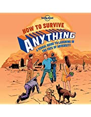 Lonely Planet How to Survive Anything 1st Ed.: A Visual Guide to Laughing in the Face of Adversity