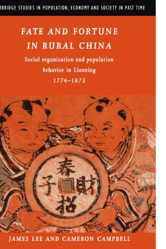 Fate and Fortune in Rural China: Social Organization and Population Behavior in Liaoning 1774-1873 (Cambridge Studies in