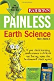 img - for Painless Earth Science (Painless Series) by Edward J. Denecke Jr. (2011-08-01) book / textbook / text book