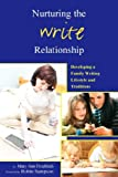 Nuturing the Write Relationship: Developing a Family Writing Lifestyle, Robin Sampson and Mary Ann Froehlich, 0970181698