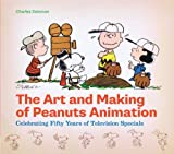 The Art and Making of Peanuts Animation, Charles Solomon and Lee Mendelson, 1452110913