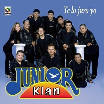 Junior Klan Te Lo Juro Yo Amazon Com Music