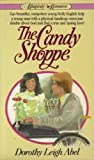 The Candy Shoppe, Dorothy L. Abel, 0890813884