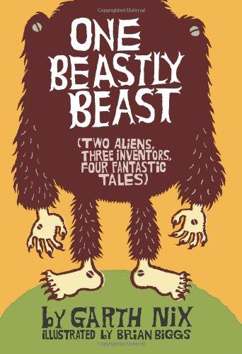 Read Online One Beastly Beast: Two Aliens, Three Inventors, Four Fantastic Tales ebook