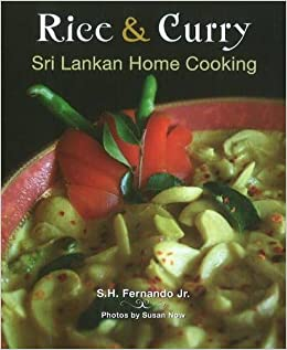 Rice curry sri lankan home cooking the hippocrene international rice curry sri lankan home cooking the hippocrene international cookbook library sh fernando 9780781812733 amazon books forumfinder Choice Image