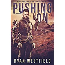 Pushing On: A Post-Apocalyptic EMP Survival Thriller (The EMP Book 3)