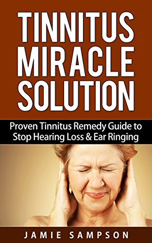 Tinnitus Miracle Solution Hearing Treatment ebook