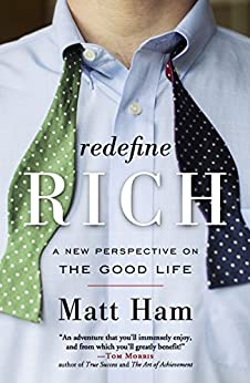 Redefine Rich: A New Perspective on the Good Life by [Ham, Matt]