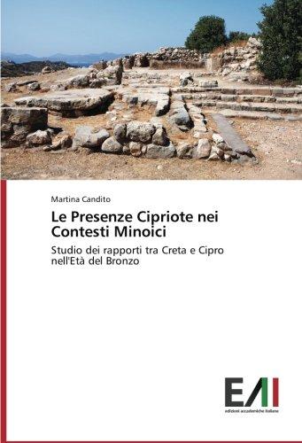 Le Presenze Cipriote nei Contesti Minoici: Studio dei rapporti tra Creta e Cipro nell'Età del Bronzo (Italian Edition)