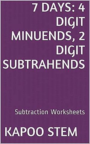 7 Subtraction Worksheets with 4-Digit Minuends, 2-Digit Subtrahends: Math Practice Workbook (7 Days Math Subtraction Series (The Contest Problem Book Viii)