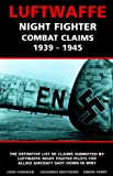 img - for Luftwaffe Night Fighter Claims: Combat Claims by Luftwaffe Night Fighter Pilots 1939-1945 book / textbook / text book